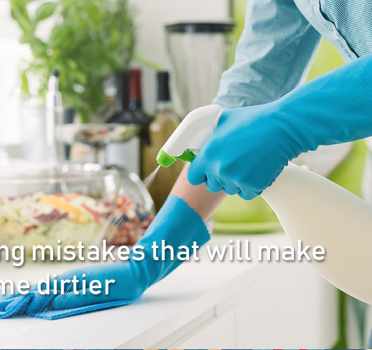 5 cleaning mistakes that will make your home dirtier